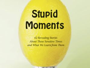 Stupid Moments